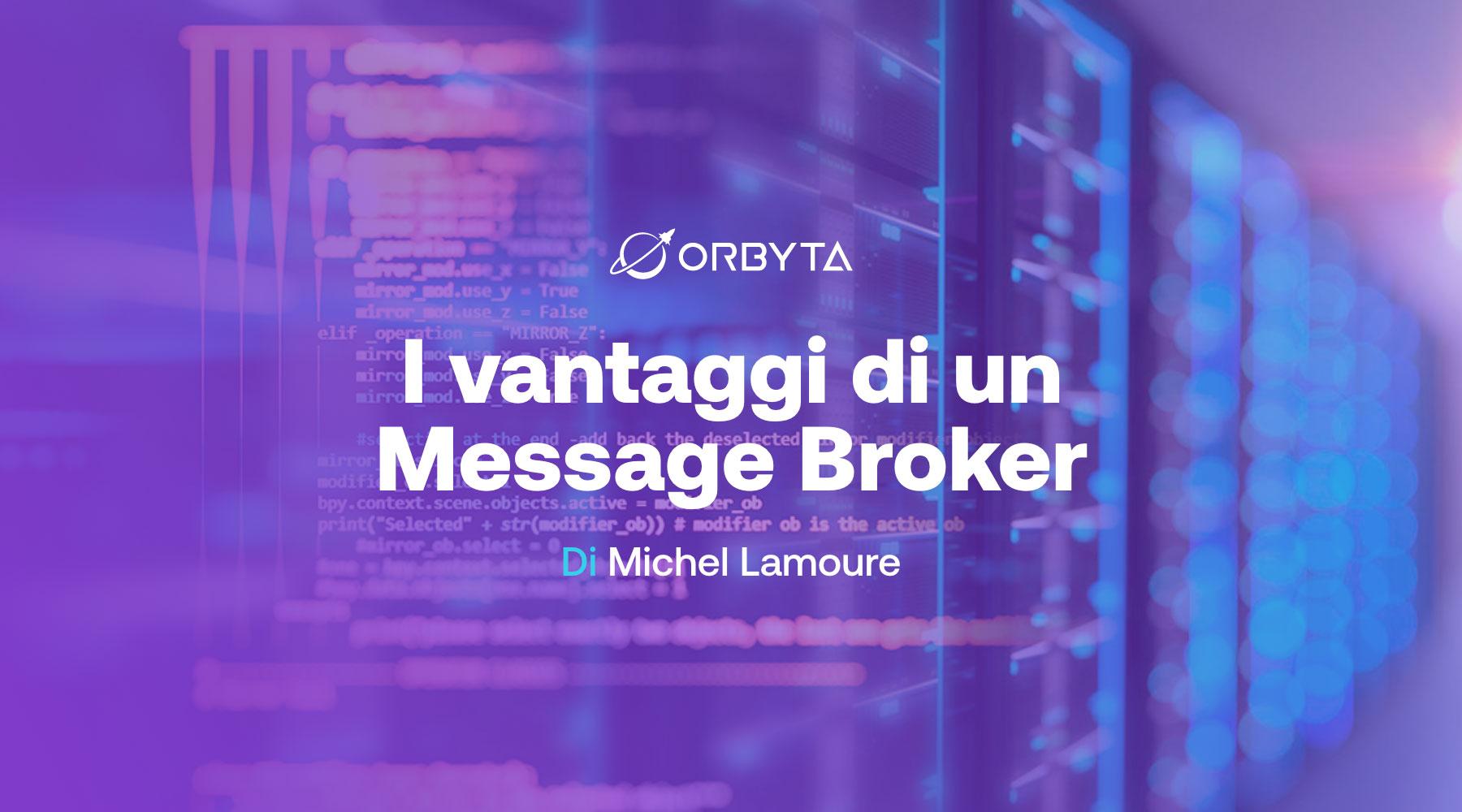 I vantaggi di un Message Broker